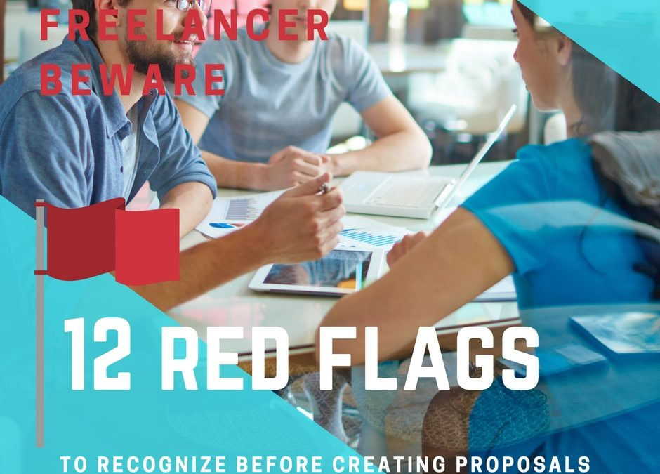 Freelancer Beware: 12 red flags to recognize before creating proposals