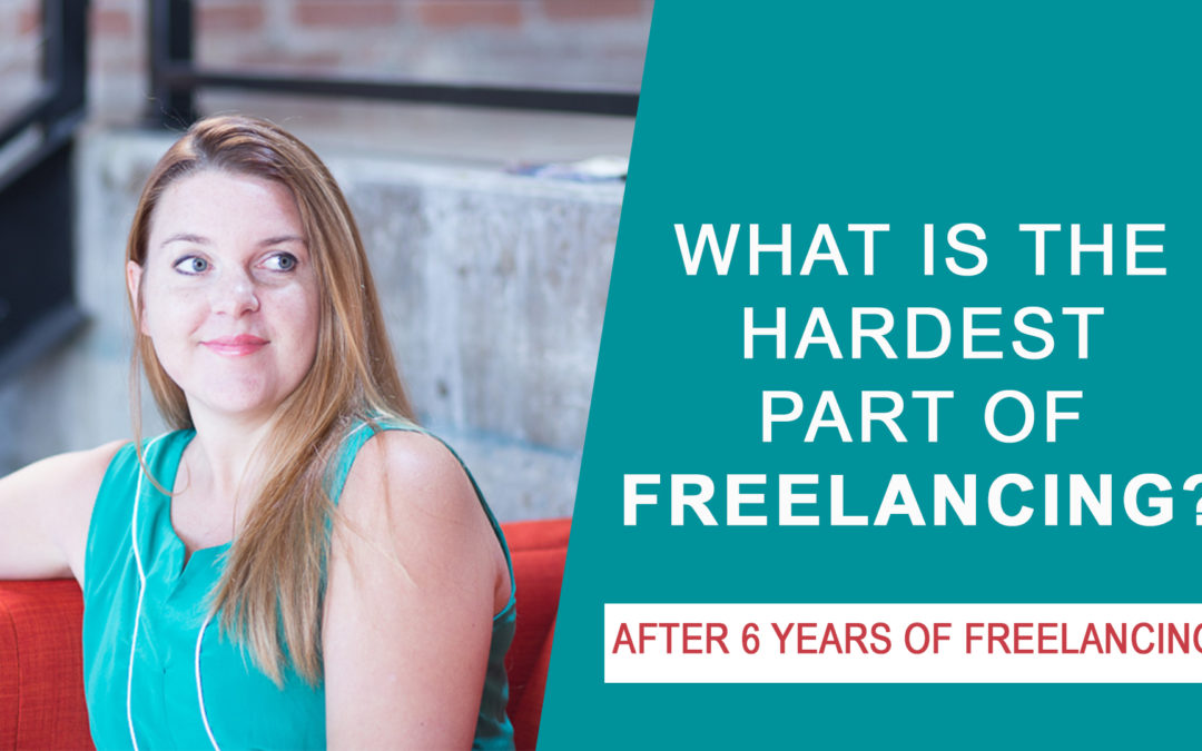 What is the hardest part of freelancing