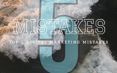 Top 5 Digital Marketing Mistakes