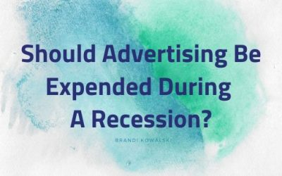 Should Advertising Be Expended During A Recession?